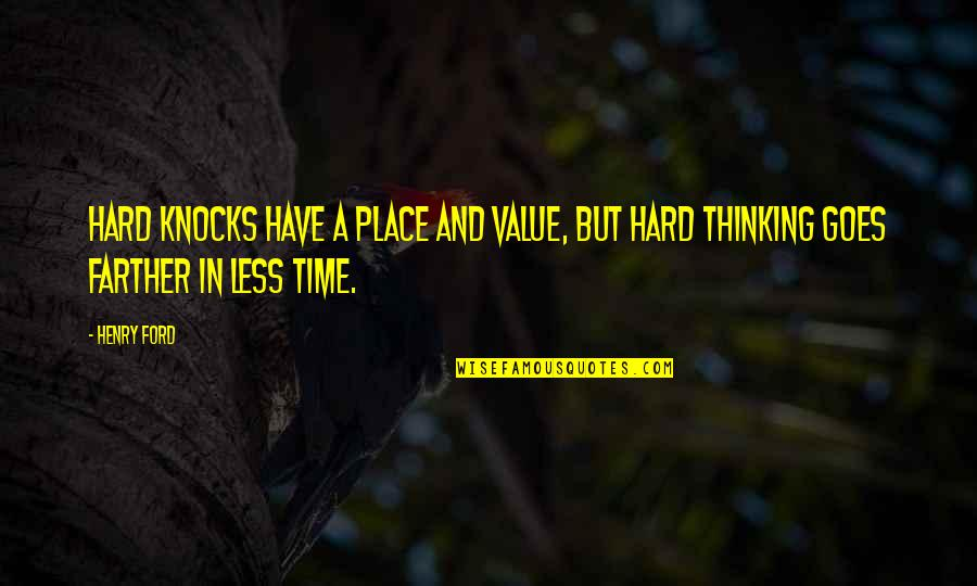 Schettino Quotes By Henry Ford: Hard knocks have a place and value, but