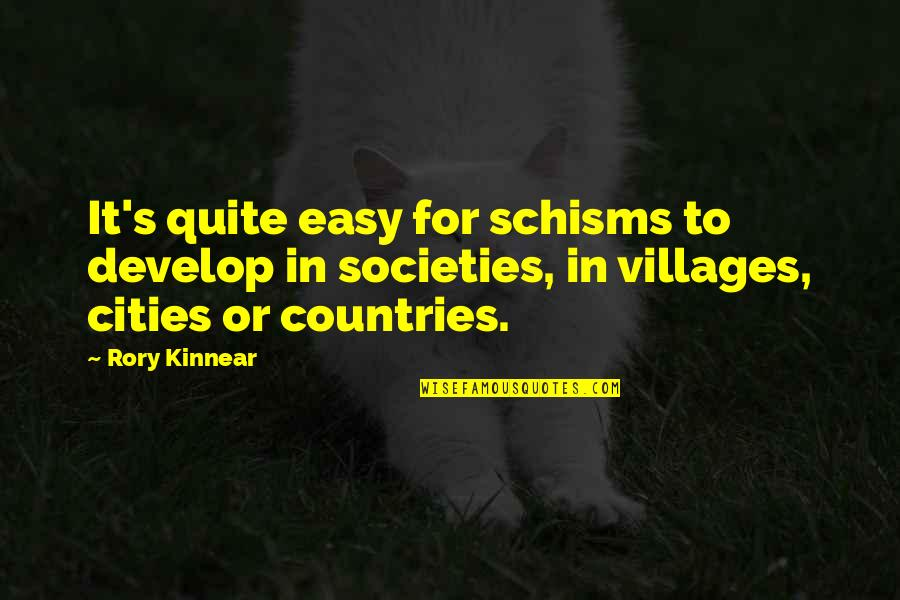 Schisms Quotes By Rory Kinnear: It's quite easy for schisms to develop in