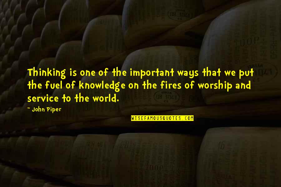 Schizophrenically Quotes By John Piper: Thinking is one of the important ways that