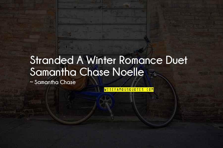 Schizophrenically Quotes By Samantha Chase: Stranded A Winter Romance Duet Samantha Chase Noelle