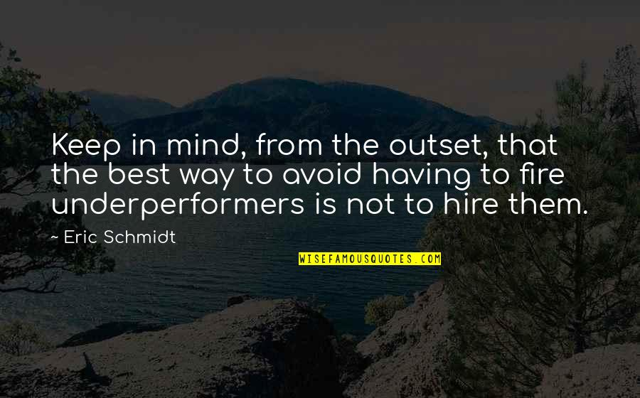 Schmidt Best Quotes By Eric Schmidt: Keep in mind, from the outset, that the