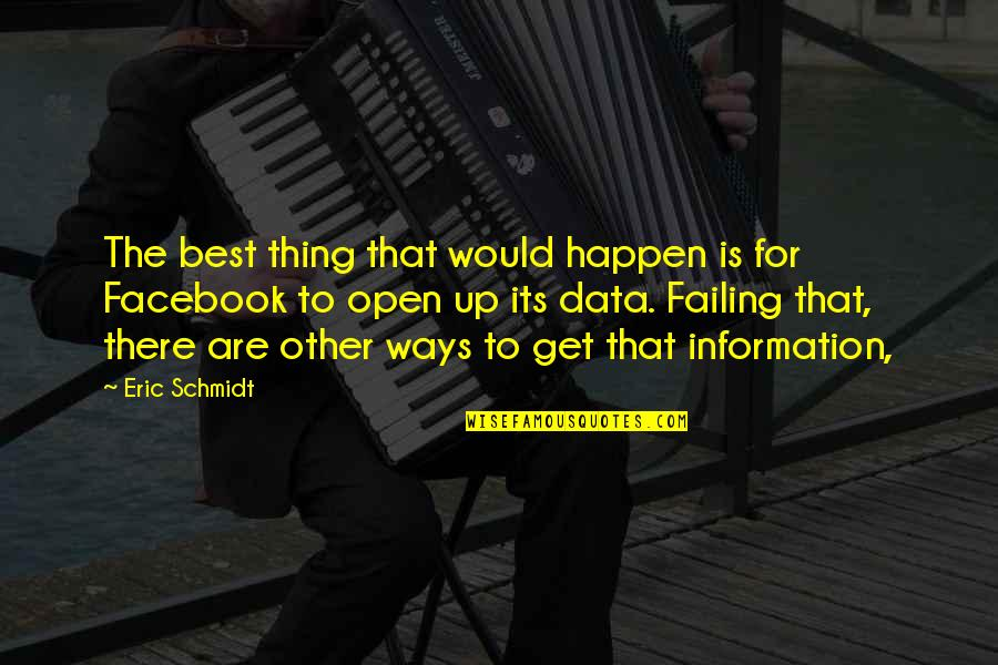 Schmidt Best Quotes By Eric Schmidt: The best thing that would happen is for