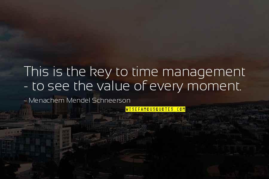 Schneerson Quotes By Menachem Mendel Schneerson: This is the key to time management -