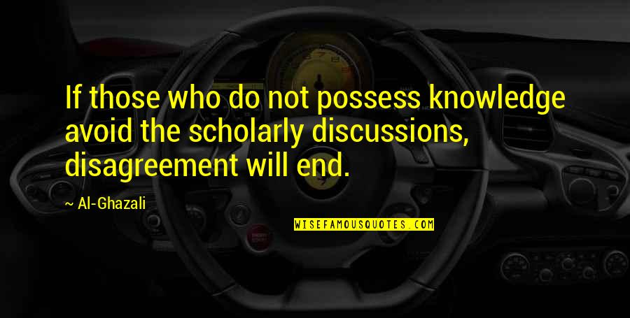 Scholarly Quotes By Al-Ghazali: If those who do not possess knowledge avoid