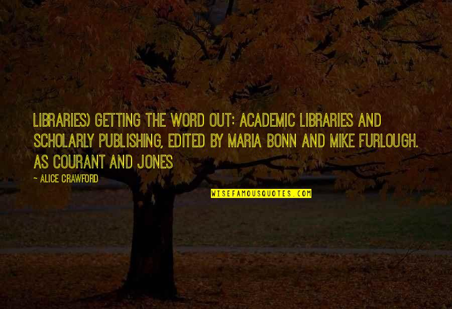 Scholarly Quotes By Alice Crawford: Libraries) Getting the Word Out: Academic Libraries and