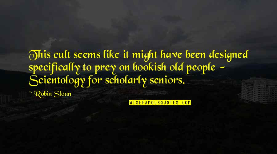 Scholarly Quotes By Robin Sloan: This cult seems like it might have been