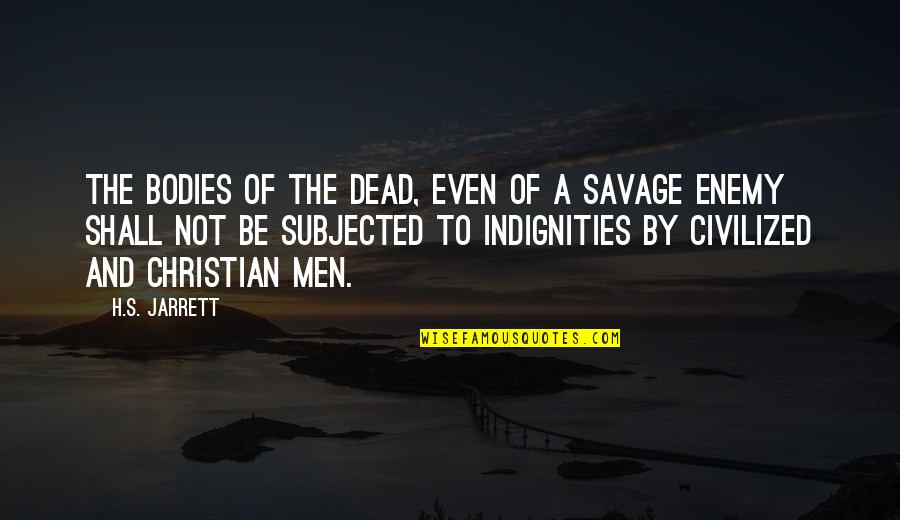 School Awards Quotes By H.S. Jarrett: The bodies of the dead, even of a