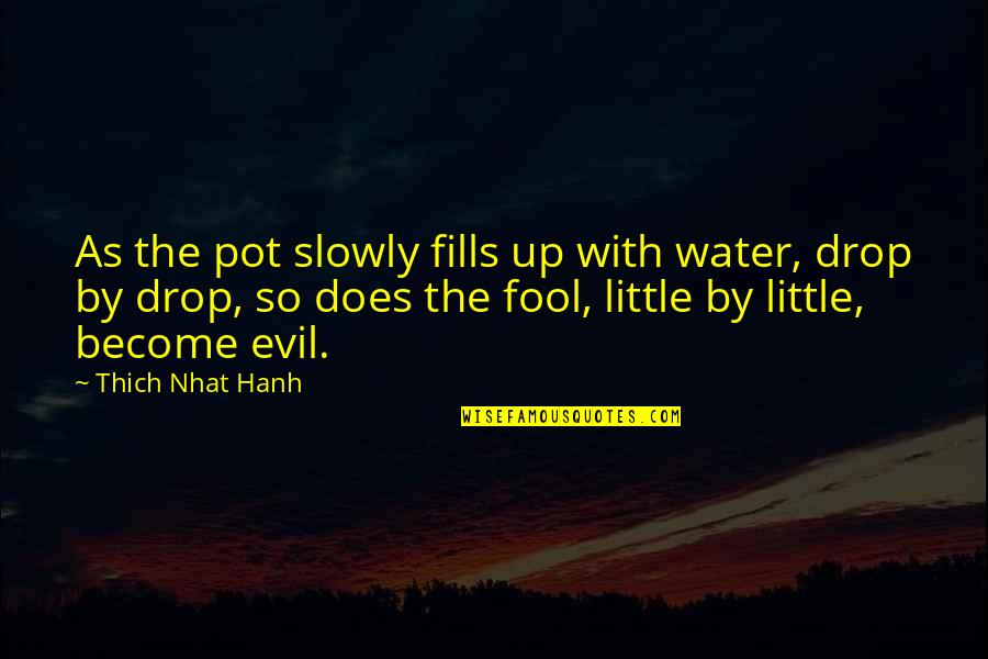 School Desegregation Quotes By Thich Nhat Hanh: As the pot slowly fills up with water,