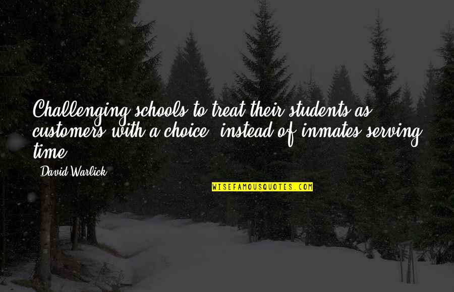 School From Students Quotes By David Warlick: Challenging schools to treat their students as customers