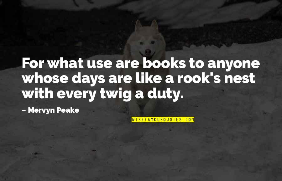 School Publication Quotes By Mervyn Peake: For what use are books to anyone whose