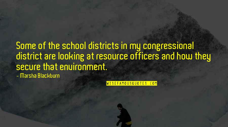 School Resource Quotes By Marsha Blackburn: Some of the school districts in my congressional