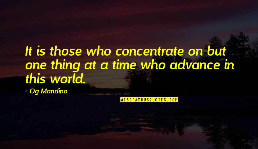 School Slogans Quotes By Og Mandino: It is those who concentrate on but one
