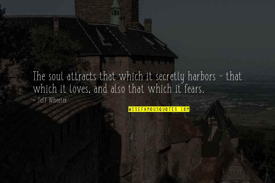 School Starting Early Quotes By Jeff Wheeler: The soul attracts that which it secretly harbors
