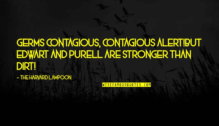 Schoolmates Reunion Quotes By The Harvard Lampoon: Germs contagious, contagious alert!But Edwart and Purell are