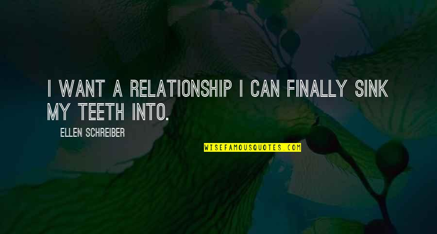 Schreiber Quotes By Ellen Schreiber: I want a relationship I can finally sink