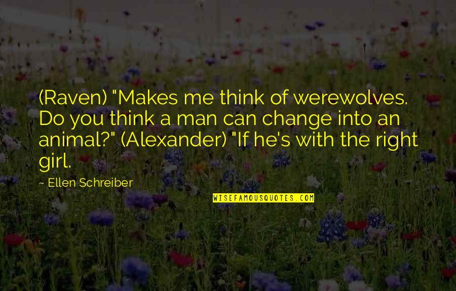 """Schreiber Quotes By Ellen Schreiber: (Raven) """"Makes me think of werewolves. Do you"""
