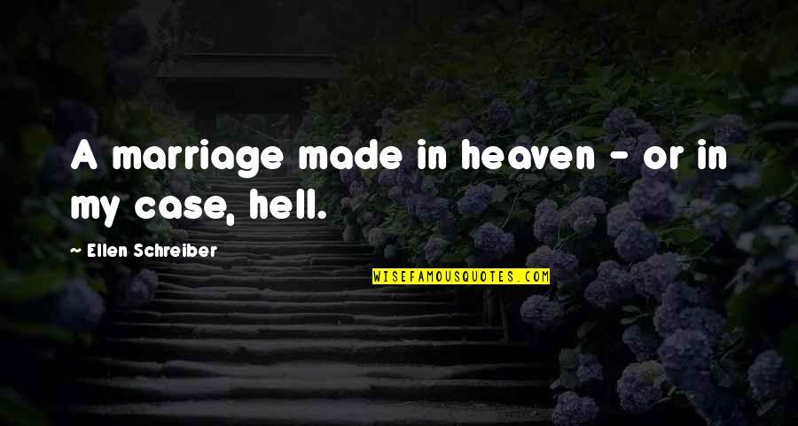 Schreiber Quotes By Ellen Schreiber: A marriage made in heaven - or in