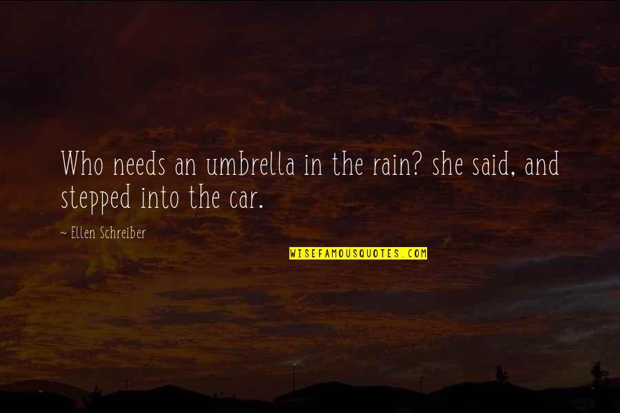Schreiber Quotes By Ellen Schreiber: Who needs an umbrella in the rain? she