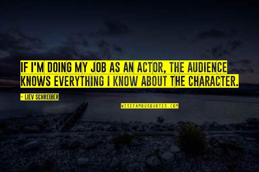 Schreiber Quotes By Liev Schreiber: If I'm doing my job as an actor,