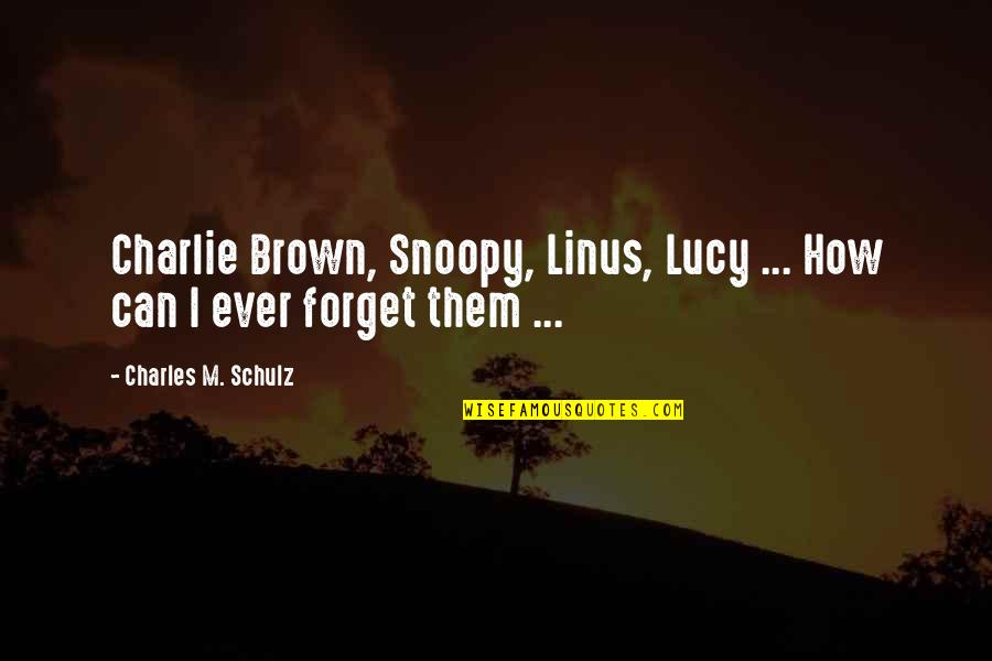 Schulz Snoopy Quotes By Charles M. Schulz: Charlie Brown, Snoopy, Linus, Lucy ... How can