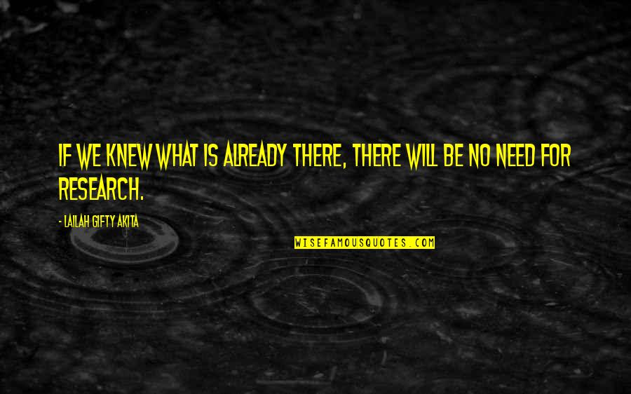 Science And Our Life Quotes By Lailah Gifty Akita: If we knew what is already there, there