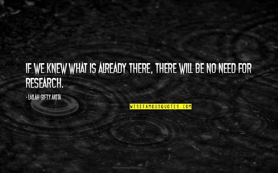 Science Data Quotes By Lailah Gifty Akita: If we knew what is already there, there