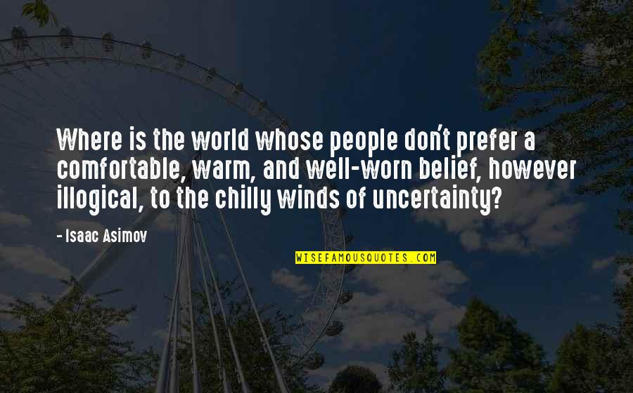 Science Fiction From Isaac Asimov Quotes By Isaac Asimov: Where is the world whose people don't prefer