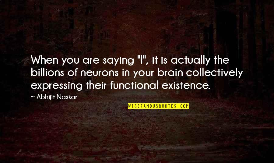 """Science Of Mind Quotes By Abhijit Naskar: When you are saying """"I"""", it is actually"""
