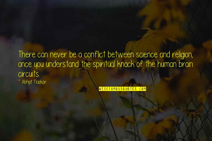 Science Of Mind Quotes By Abhijit Naskar: There can never be a conflict between science