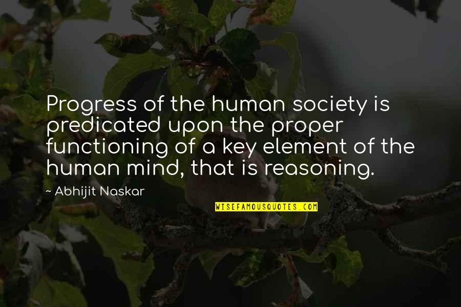 Science Of Mind Quotes By Abhijit Naskar: Progress of the human society is predicated upon