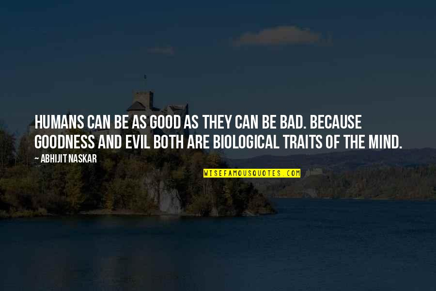Science Of Mind Quotes By Abhijit Naskar: Humans can be as good as they can