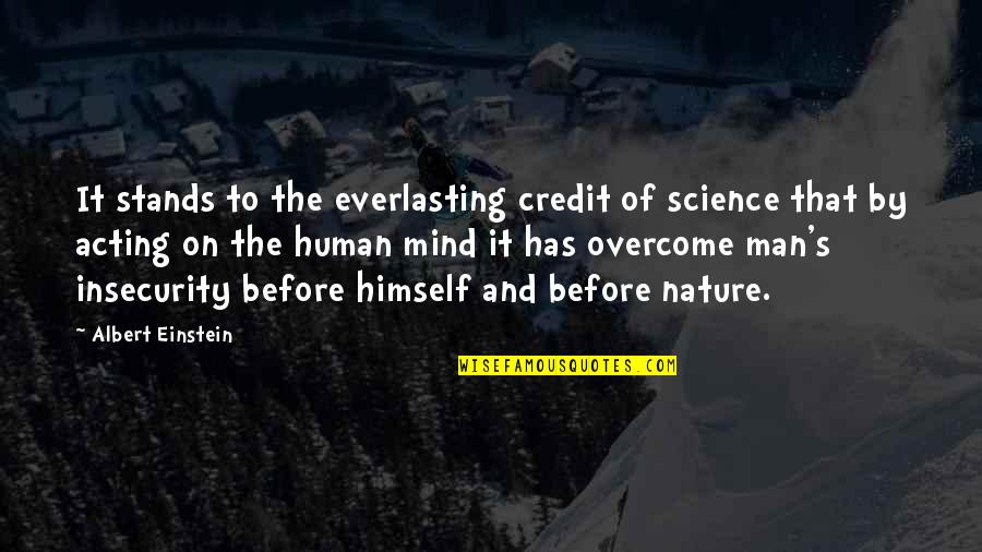 Science Of Mind Quotes By Albert Einstein: It stands to the everlasting credit of science