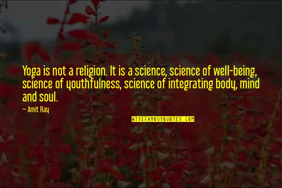 Science Of Mind Quotes By Amit Ray: Yoga is not a religion. It is a