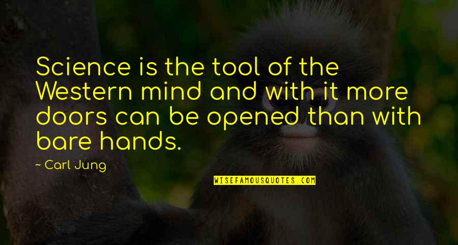 Science Of Mind Quotes By Carl Jung: Science is the tool of the Western mind