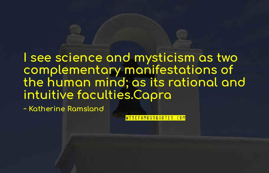 Science Of Mind Quotes By Katherine Ramsland: I see science and mysticism as two complementary