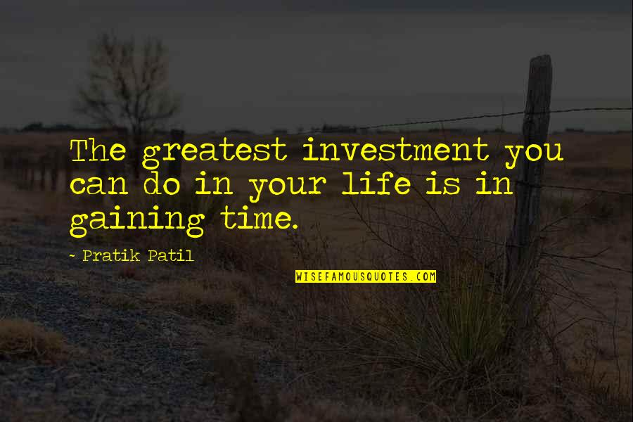 Science Of Mind Quotes By Pratik Patil: The greatest investment you can do in your