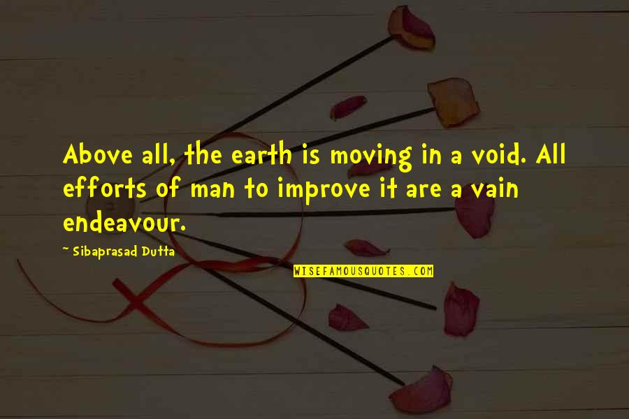Science Of Mind Quotes By Sibaprasad Dutta: Above all, the earth is moving in a