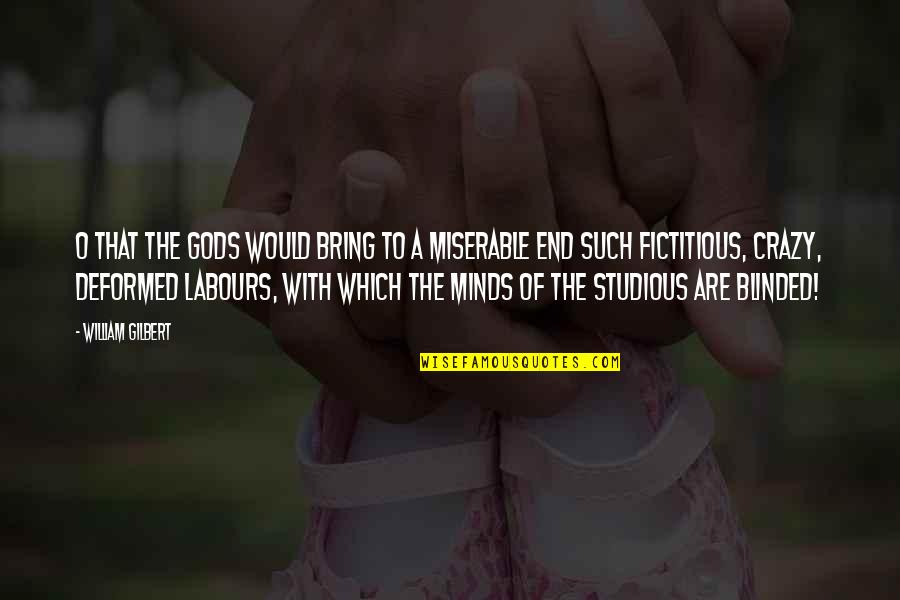 Science Of Mind Quotes By William Gilbert: O that the gods would bring to a