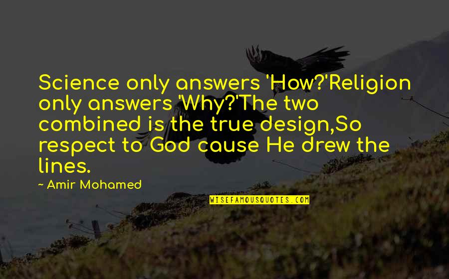 Science Vs God Quotes By Amir Mohamed: Science only answers 'How?'Religion only answers 'Why?'The two