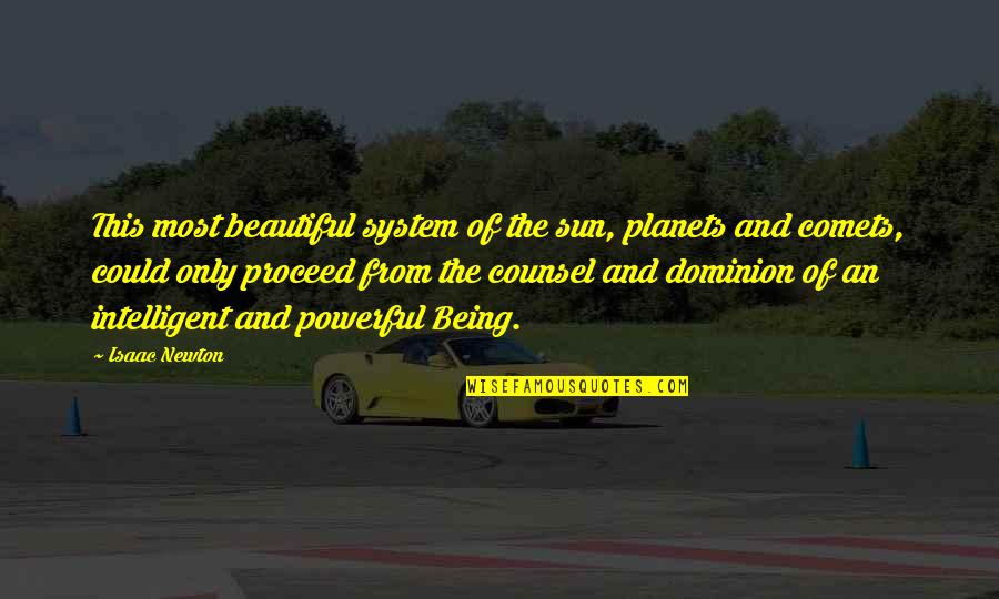 Science Vs God Quotes By Isaac Newton: This most beautiful system of the sun, planets