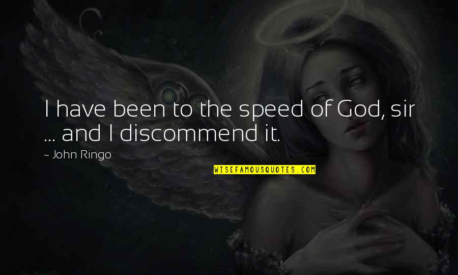 Science Vs God Quotes By John Ringo: I have been to the speed of God,