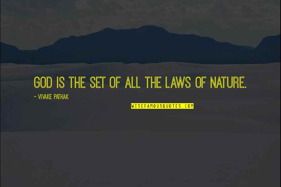 Science Vs God Quotes By Vivake Pathak: God is the set of all the laws