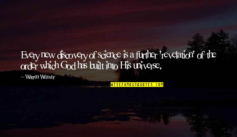 Science Vs God Quotes By Warren Weaver: Every new discovery of science is a further