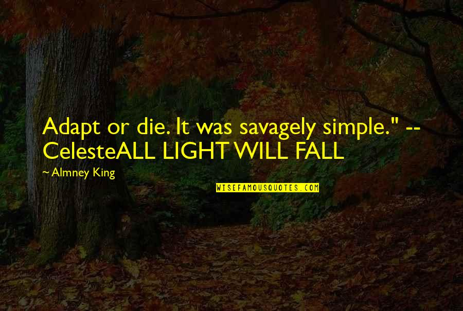 """Scifi Quotes By Almney King: Adapt or die. It was savagely simple."""" --"""
