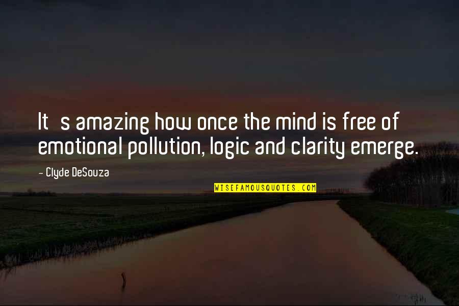 Scifi Quotes By Clyde DeSouza: It's amazing how once the mind is free