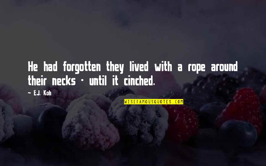 Scifi Quotes By E.J. Koh: He had forgotten they lived with a rope