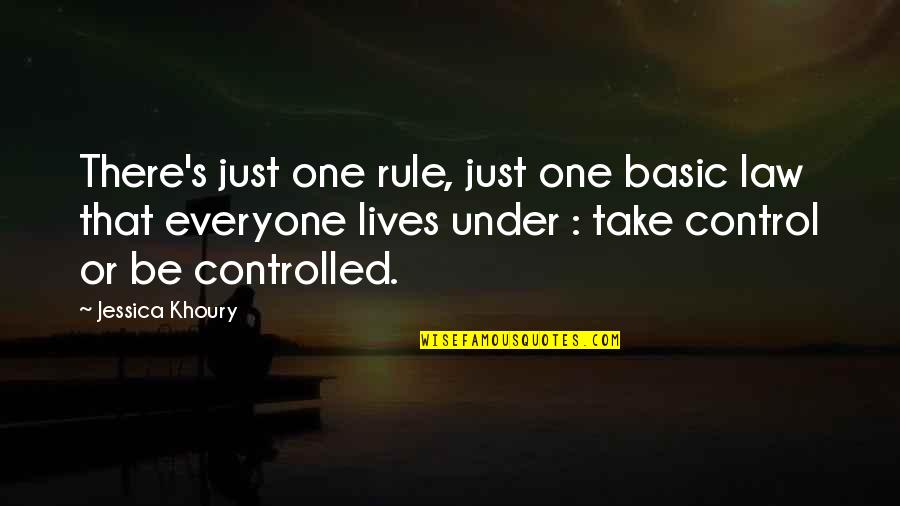 Scifi Quotes By Jessica Khoury: There's just one rule, just one basic law