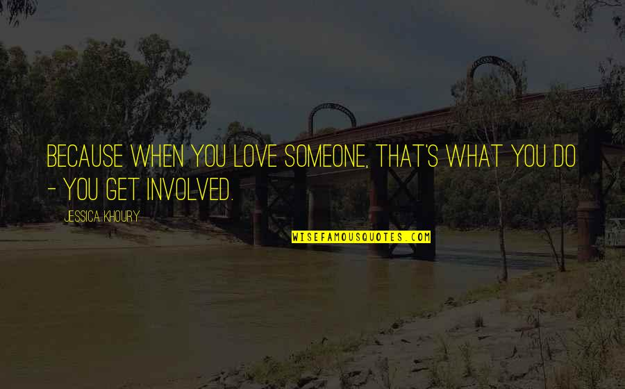 Scifi Quotes By Jessica Khoury: Because when you love someone, that's what you