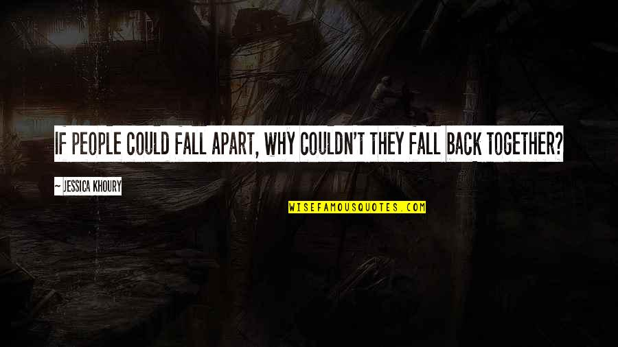 Scifi Quotes By Jessica Khoury: If people could fall apart, why couldn't they