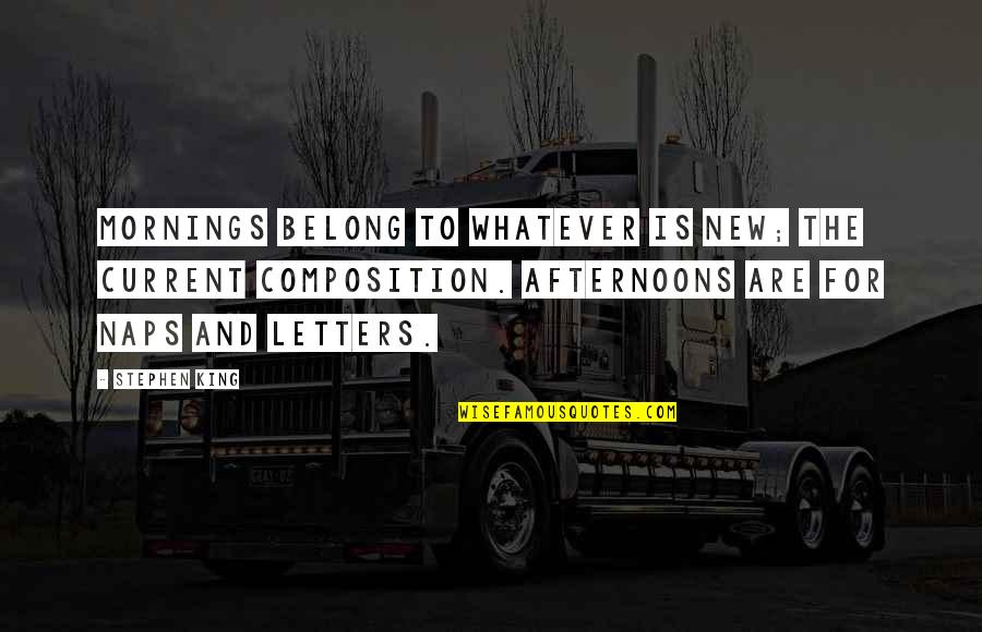 Scold Boyfriend Quotes By Stephen King: Mornings belong to whatever is new; the current